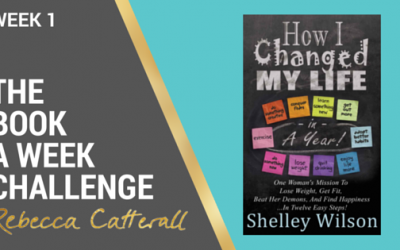 Week 1   How I Changed My Life In a Year   Book A Week Challenge