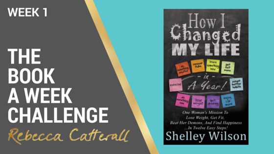 Week 1 | How I Changed My Life In a Year | Book A Week Challenge
