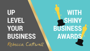 Up Level Your Business with Shiny Awards